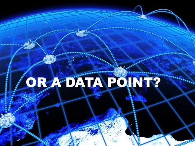 OR A DATA POINT?