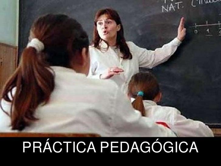 PRÁCTICA PEDAGÓGICA