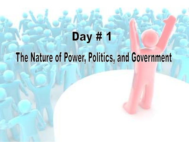 Kickoff Question: Nature of Power, Politics, and Government