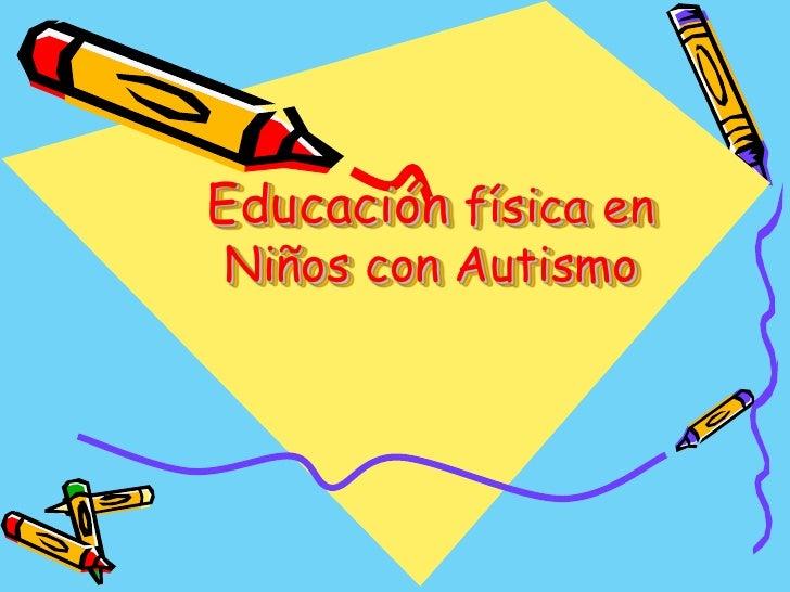Educación física en Niños con Autismo