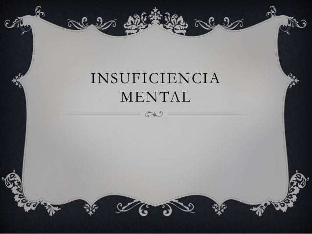 INSUFICIENCIA MENTAL
