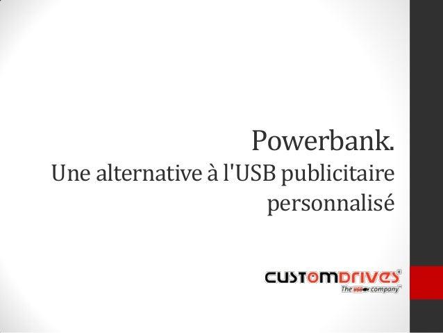 Powerbank. Une alternative à l'USB publicitaire personnalisé