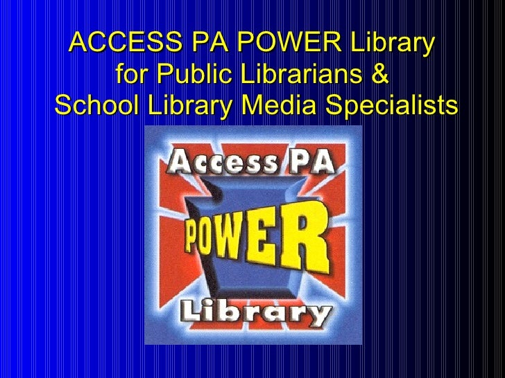 ACCESS PA POWER Library  for Public Librarians &  School Library Media Specialists