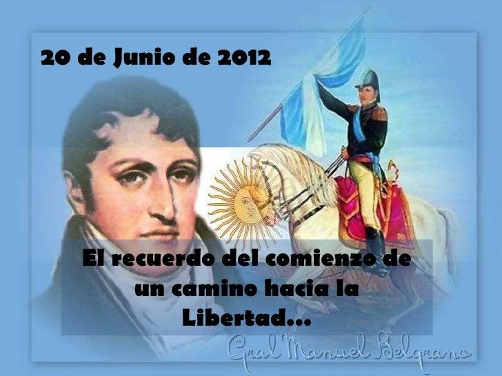 20 de Junio de 2012   El recuerdo del comienzo de        un camino hacia la            Libertad…
