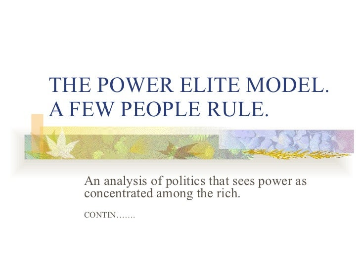 an analysis of concentrated political power An analysis of the political system that sees power as concentrated among members of a small elite marxist political-economy model an analysis that sees the concentration of wealth and power in society as resulting from capitalism.