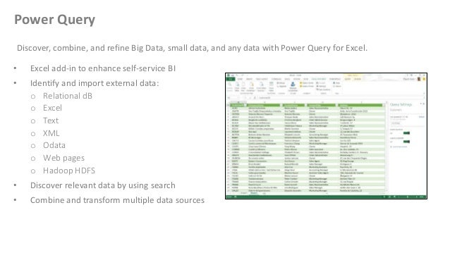 • Excel add-in to enhance self-service BI • Identify and import external data: o Relational dB o Excel o Text o XML o Odat...