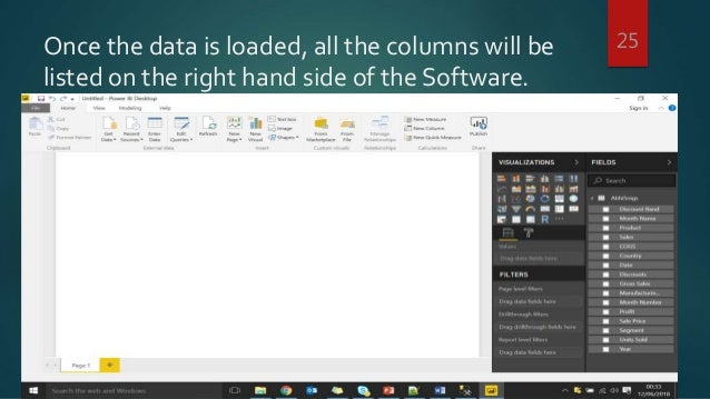 Once the data is loaded, all the columns will be listed on the right hand side of the Software. 25
