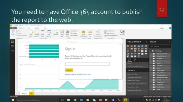 You need to have Office 365 account to publish the report to the web. 34