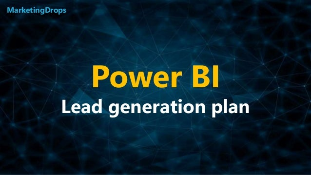 Power BI Lead generation plan MarketingDrops