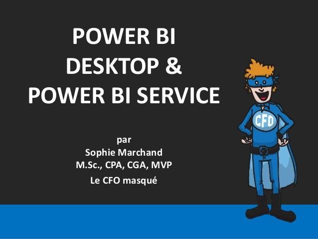 Sophie Marchand, M.Sc., CPA, CGA Experte en modélisation d'affaires Site web: lecfomasque.com 514-605-7112 Courriel: smarc...