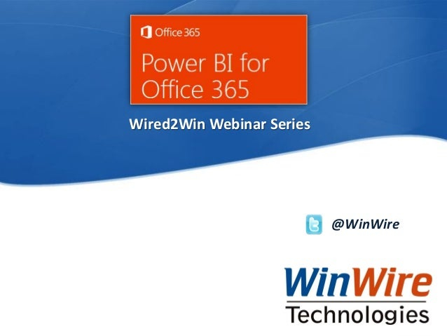 © 2010 WinWire TechnologiesWinWire Technologies, Inc. Confidential @WinWire Wired2Win Webinar Series
