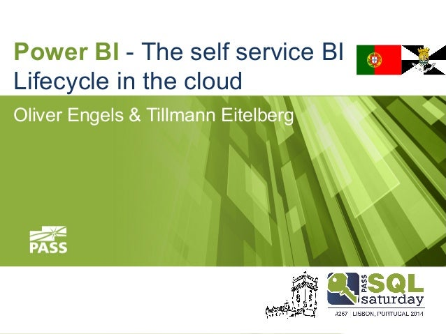 Power BI - The self service BI Lifecycle in the cloud Oliver Engels & Tillmann Eitelberg