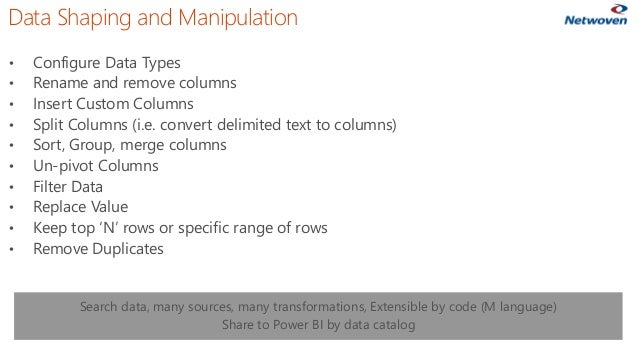 Data Shaping and Manipulation • Configure Data Types • Rename and remove columns • Insert Custom Columns • Split Columns (...
