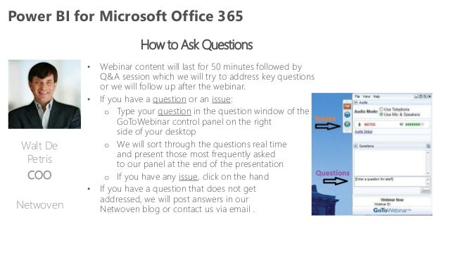 How to Ask Questions • Webinar content will last for 50 minutes followed by Q&A session which we will try to address key q...