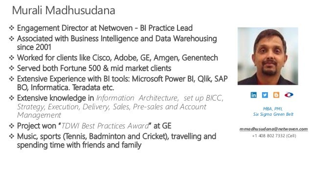 Murali Madhusudana  Engagement Director at Netwoven - BI Practice Lead  Associated with Business Intelligence and Data W...