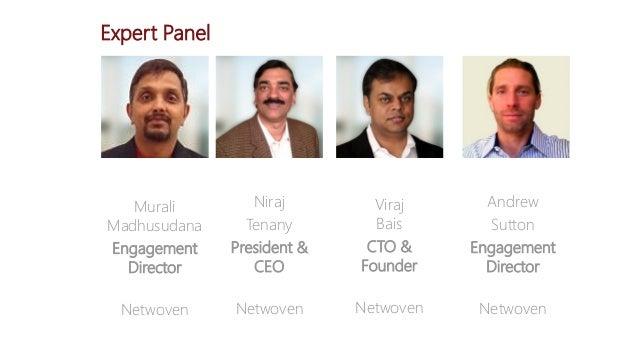 Expert Panel Andrew Sutton Engagement Director Netwoven Viraj Bais CTO & Founder Netwoven Murali Madhusudana Engagement Di...