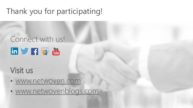Connect with us! Visit us • www.netwoven.com • www.netwovenblogs.com Thank you for participating!