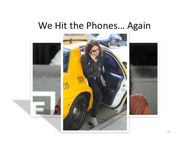 We Hit the Phones… Again                                            15