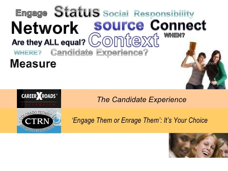 The Candidate Experience ' Engage Them or Enrage Them': It's Your Choice