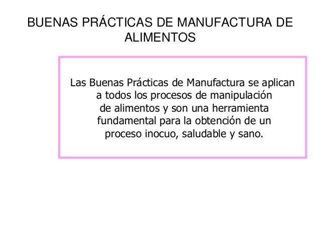 Buenas practicas de manufactura Buenas practicas de manipulacion de alimentos