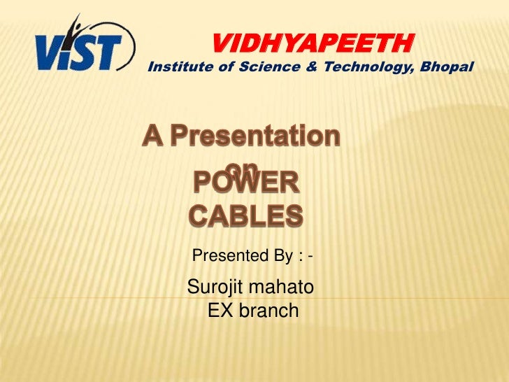 VIDHYAPEETHInstitute of Science & Technology, Bhopal     Presented By : -     Surojit mahato       EX branch