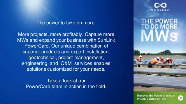 The power to take on more. More projects, more profitably. Capture more MWs and expand your business with SunLink PowerCar...
