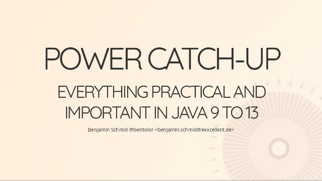 Power catch up - Everything Practical and Important in Java 9 to 13