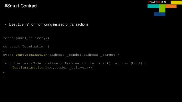 """POWERCHAIN #Smart Contract • Use """"Events"""" for monitoring instead of transactions tests.push(_delivery); contract Terminati..."""