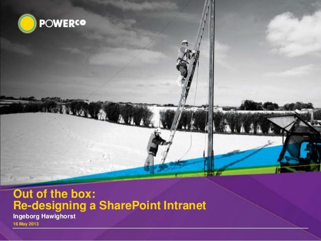 Out of the box:Re-designing a SharePoint IntranetIngeborg Hawighorst16 May 2013