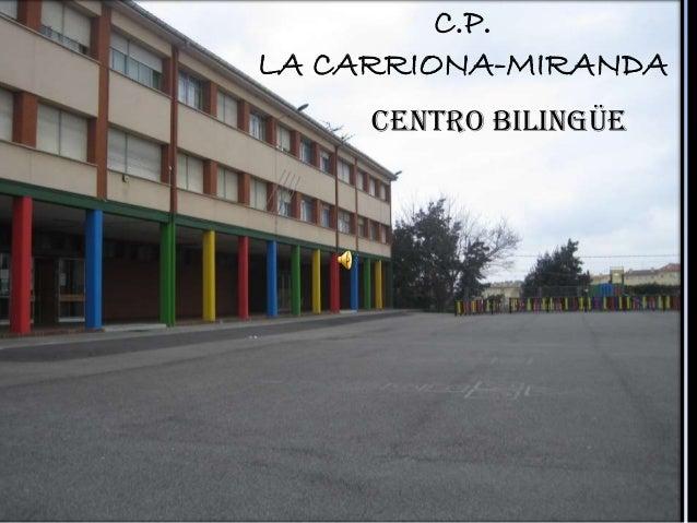 C.P. LA CARRIONA-MIRANDA CENTRO BILINGÜE