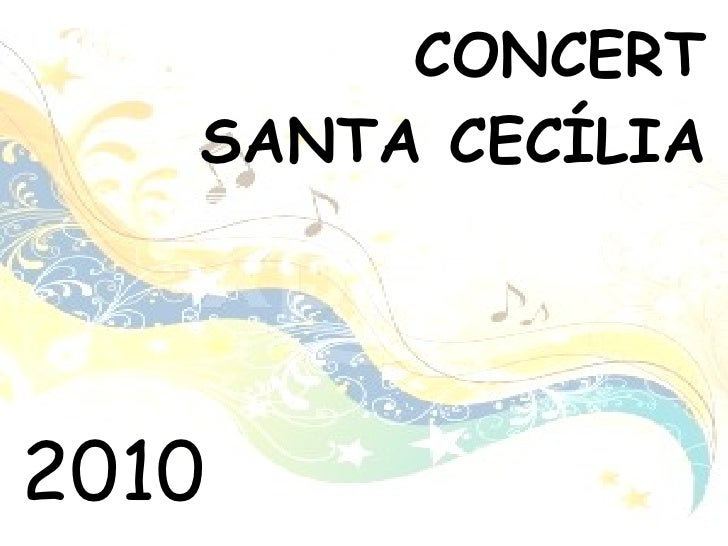 CONCERT SANTA CECÍLIA 2010