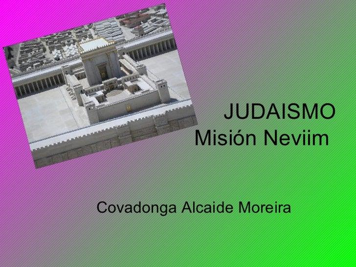 JUDAISMO            Misión NeviimCovadonga Alcaide Moreira