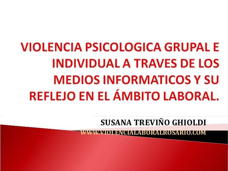 SUSANA TREVIÑO GHIOLDI WWW.VIOLENCIALABORALROSARIO.COM