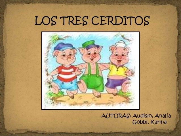 LOS TRES CERDITOS AUTORAS: Audisio, Analía Gobbi, Karina