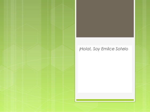 ¡Hola!, Soy Emilce Sotelo