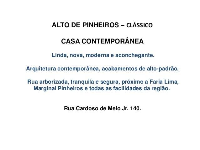 ALTO DE PINHEIROS – CLÁSSICO CASA CONTEMPORÂNEA Linda, nova, moderna e aconchegante. Arquitetura contemporânea, acabamento...