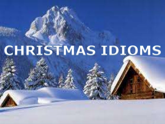 Cancel someone's Christmas  To kill someone; to destroy someone. Underworld or jocular; the idea is that the dead person ...