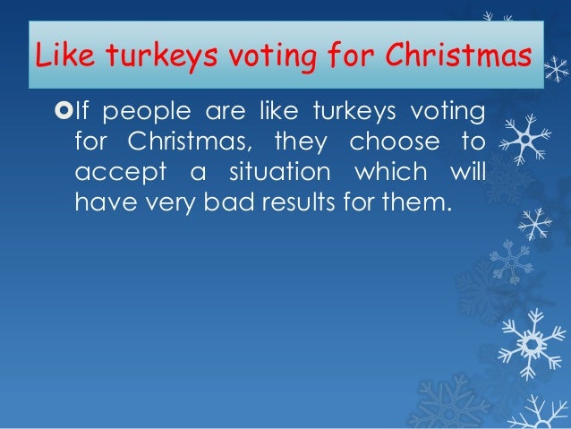turkeys are also people - Christmas Idioms