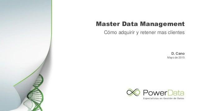 """MDM: Cómo adquirir y retener más clientes"" Master Data Management Slide 2"