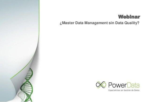 """""""¿Master Data Management sin Data Quality? ¿es posible?"""" Slide 2"""