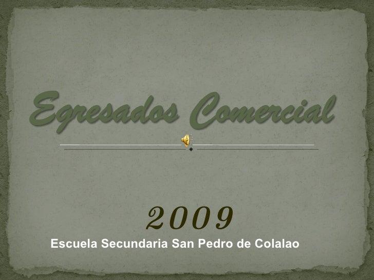 2009 Escuela Secundaria San Pedro de Colalao