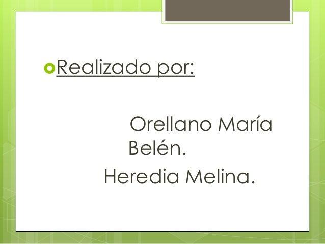Realizado  por:  Orellano María Belén. Heredia Melina.