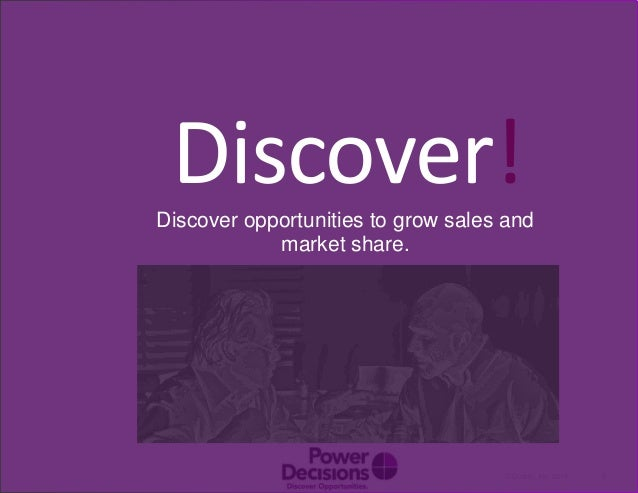 2© Duarte, Inc. 2014 Discover!Discover opportunities to grow sales and market share.