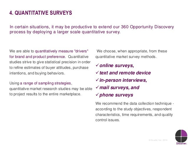 15© Duarte, Inc. 2014 4. QUANTITATIVE SURVEYS In certain situations, it may be productive to extend our 360 Opportunity Di...