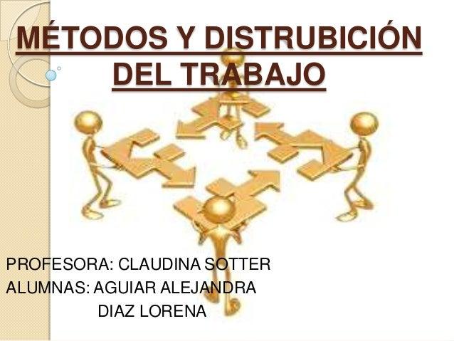 M todos y distribuci n del trabajo for Distribucion de espacios de trabajo