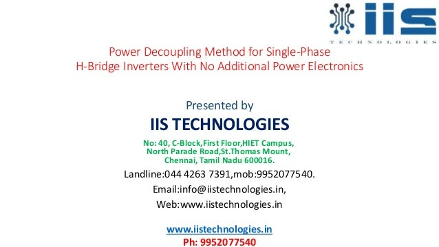Power Decoupling Method for Single-Phase H-Bridge Inverters With No Additional Power Electronics Presented by IIS TECHNOLO...