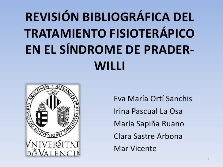 REVISIÓN BIBLIOGRÁFICA DELTRATAMIENTO FISIOTERÁPICOEN EL SÍNDROME DE PRADER-           WILLI             Eva María Ortí Sa...