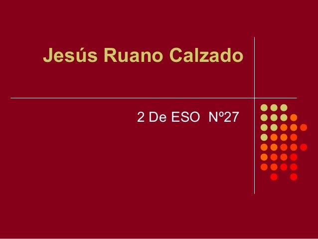 Jesús Ruano Calzado 2 De ESO Nº27