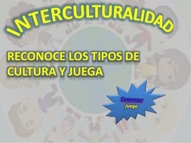 RECONOCE LOS TIPOS DE CULTURA Y JUEGA