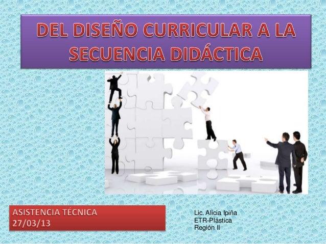 Lic. Alicia IpiñaETR-PlásticaRegión II